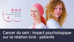 Cancer du sein : impact psychologique sur la relation kiné – patiente