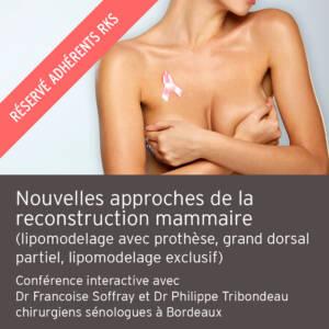 Nouvelles approches de la reconstruction mammaire (lipomodelage avec prothèse, grand dorsal partiel, lipomodelage exclusif)